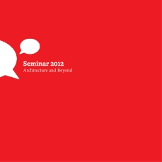 Seminar 2012: Architecture and Beyond